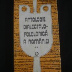 ANTOLOGIE DIALECTALO-FOLCLORICA A ROMANIEI volumul 2