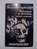 Nemurirea sufletului / Hipnotism si spiritism - Jean Finot  / C12P, Alta editura, 1993