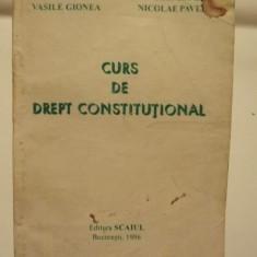CURS DE DREPT CONSTITUTIONAL - VASILE GIONEA, NICOLAE PAVEL - Carte Drept constitutional