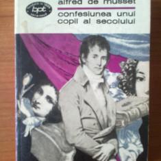 B Alfred de Musset - Confesiunea unui copil al secolului - Roman, Anul publicarii: 1972