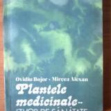 B Ovidiu Bojor, Mircea Alexan - Plantele medicinale - izvor de sanatate