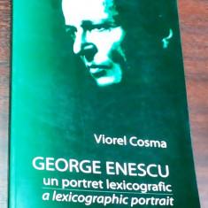 VIOREL COSMA - GEORGE ENESCU UN PORTRET LEXICOGRAFIC