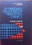 OPTIMIZAREA PROCESELOR DIN INDUSTRIA CHIMICA - Woinaroschy, Mihai, Isopescu