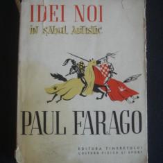 PAUL FARAGO - IDEI NOI IN SAHUL ARTISTIC {1956}