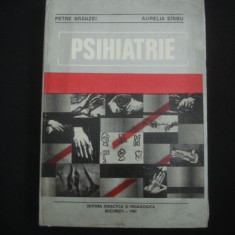 PETRE BRANZEI* AURELIA SARBU - PSIHIATRIE {1981} - Carte Psihiatrie