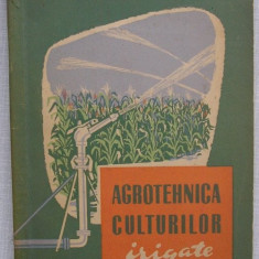 Agrotehnica Culturilor Irigate - colectiv 1962, Alta editura