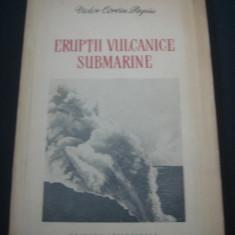 VICTOR CORVIN PAPIU - ERUPTII VULCANICE SUBMARINE {1956}