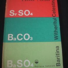 V. BRANA * T. GRIDAN - BARITINA * WITHERITUL SI CELESTINA {1979}, Alta editura