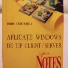 APLICATII WINDOWS DE TIP CLIENT/SERVER - LOTUS NOTES - DORU TURTUREA