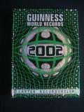 GUINNESS WORLD RECORDS 2002 * CARTEA RECORDURILOR