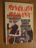 REVOLUTIA ROMANA * Vazuta de Ziaristi Amaericani si Englezi  --  1991, 236 p.