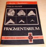 FRAGMENTARIUM - Mircea Eliade, Alta editura, Mircea Eliade