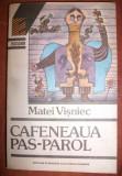 M Visniec Cafeneaua Pas-Parol EFCR 1992, Alta editura