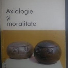 AXIOLOGIE SI MORALITATE studii de filosofi contemporani Ed. Punct 2001 - Filosofie