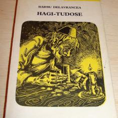 HAGI-TUDOSE - Barbu Stefenescu Delevrancea - Roman, Anul publicarii: 1974