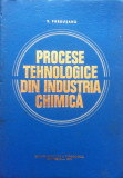 PROCESE TEHNOLOGICE IN INDUSTRIA CHIMICA - V. PARAUSANU