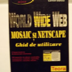 WORLD WIDE WEB - MOSAIC - NETSCAPE - GHID DE UTILIZARE - F.V. PILAT, M. RACEANU, C. STANCIU