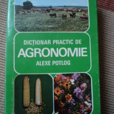 DICTIONAR PRACTIC DE AGRONOMIE ALEXE POTLOG carte stiinta ilustrata alb foto - Carti Agronomie