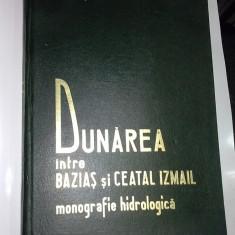DUNAREA INTRE BAZIAS SI CEATAL IZMAIL -MONOGRAFIE HIDROLOGICA - Carte Geografie