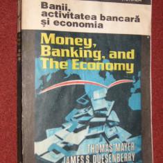 Banii, activitatea bancara si economia - Thomas Mayer, James S.Duesenberry
