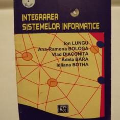 INTEGRAREA SISTEMELOR INFORMATICE - ION LUNGU, ANA RAMONA BOLOGA