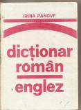 (C4718) DICTIONAR ROMAN - ENGLEZ DE IRINA PANOVF, EDITURA STIINTIFICA SI ENCICLOPEDICA, 1978