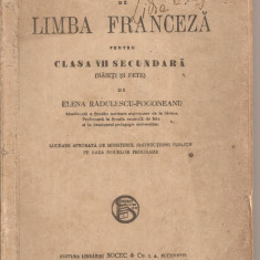 (C4721) LIMBA FRANCEZA, MANUAL PENTRU CLASA VII SECUNDARA DE ELENA RADULESCU-POGONEANU, EDITURA SOCEC SI Co., 1936