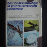 DICTIONAR CRONOLOGIC AL STIINTEI SI TEHNICII UNIVERSALE  {1979}
