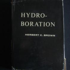 HERBERT C. BROWN - HYDROBORATION {1962, limba engleza} - Carte Chimie