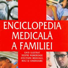 Enciclopedia Medicala a Familiei - Ghid ilustrat despre numeroase afectiuni medicale, boli si sindroame - Peter Abrahams - Carte Noua