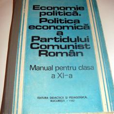 ECONOMIE POLITICA. POLITICA ECONOMICA A PARTIDULUI COMUNIST ROMAN - Carte Economie Politica