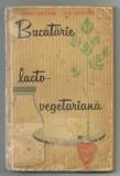 BUCATARIE LACTO - VEGETARIANA -- M.  DELEANU , A. ELENESCU, Alta editura