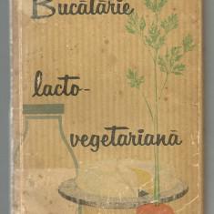 BUCATARIE LACTO - VEGETARIANA -- M. DELEANU, A. ELENESCU