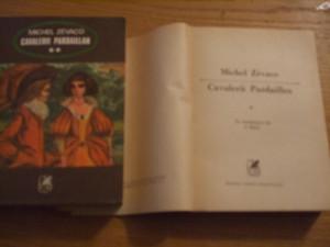 MICHEL ZEVACO  -  Cavalerii Pardaillan -  2 Volume, 1974, 533 + 565 p.