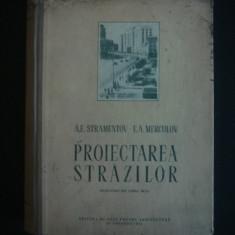 A. E. STRAMENTOV, E. A. MERCULOV - PROIECTAREA STRAZILOR