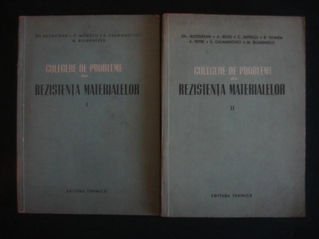 GH. BUZDUGAN, C. MITESCU, S. CALMANOVICI, M. BLUMENFELD - CULEGERE DE PROBLEME DIN REZISTENTA MATERIALELOR  2 volume