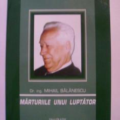 Nicolae Penes - Marturiile unui luptator (2005, cu dedicatie si autograf MIHAIL BALANESCU), Alta editura