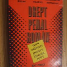 DREPT PENAL ROMAN * Curs selectiv pentru licenta -- C. Bulai, Avram Filipas, C. Mitrache -- 1997, 460 pag. - Carte Drept penal