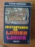 N4  Tudor Draganu - Instantanee din lumea larga, Alta editura, 1986