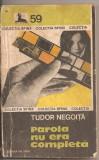 (C4510) PAROLA NU ERA COMPLETA DE TUDOR NEGOITA, EDITURA MILITARA, 1982, Alta editura