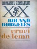Roland Dorgeles - Cruci de lemn