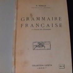 GRAMMAIRE FRANCAISE SUPERIEURE- N. SERBAN- - Carte in franceza