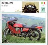 428 Foto Motociclism - MOTO GUZZI 850 LE MANS  - ITALIA  -1976 -pe verso date tehnice in franceza -dim.138X138 mm -starea ce se vede
