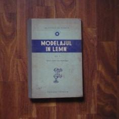 CARTE TEHNICA VECHE MODELAJUL IN LEMN VOL 2 DIN 1952. - Carti Constructii