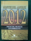 MISTERUL ANULUI 2012 - PREZICERI, PROFETII SI POSIBILITATI   Ed. For You, Alta editura