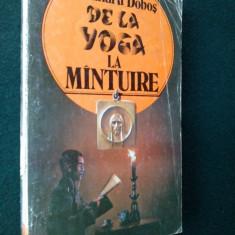ALEXANDRU DOBOS - DE LA YOGA LA MANTUIRE Ed. Universul familiei S.R.L.- 1993