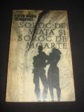 ERICH MARIA REMARQUE - SOROC DE VIATA SI DE MOARTE, Alta editura, 1966