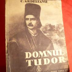 C.Ardeleanu - Domnul Tudor -Prima Ed. 1934 - Roman istoric