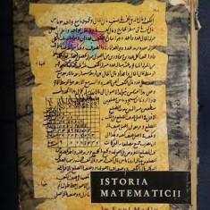 A. P. Iuskevici ISTORIA MATEMATICII IN EVUL MEDIU Ed. Stiintifica 1963 cartonata cu supracoperta - Carte Matematica