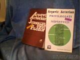 PRIVILEGIATI SI NAPASTUITI /jurnalul unui pseudofilozof  de arsavir acterian, Alta editura